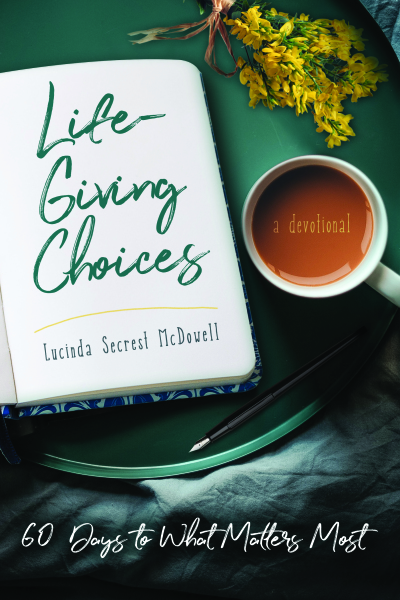 Life Giving Choices Lucinda Secrest McDowell
